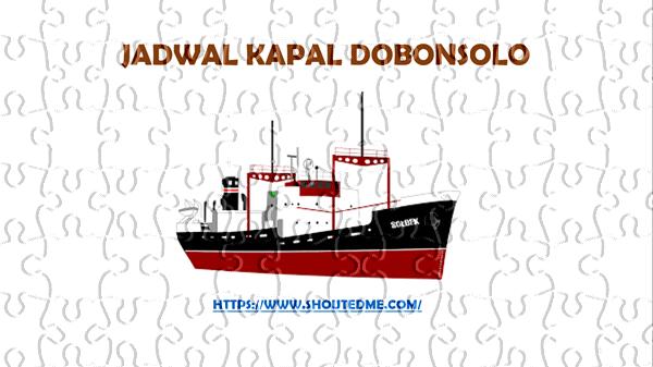 Jadwal keberangkatan kapal dobonsolo 2019