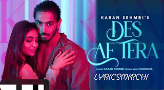 Des Ae Tera देश ऐ तेरा song lyrics is now available, sung by Karan sehmbi and lyrics of des ae tera song is written by Jass Inder. Get full lyrics here.
