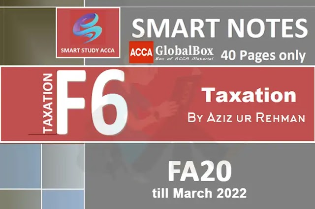 F6 - TX (UK) | Smart Notes - FA20 by Aziz ur Rehman | till March 2022