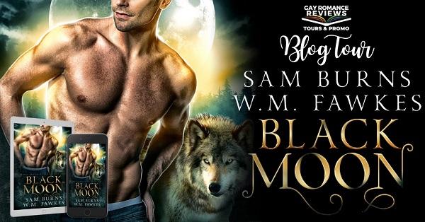 Blog Tour. Sam Burns & W.M. Fawkes' Black Moon.