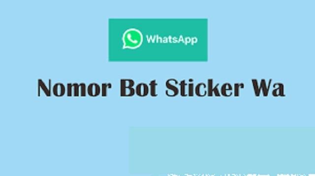Nomor Bot Stiker WA