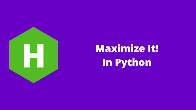 HackerRank Maximize It! in python problem solution