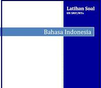 Soal UN SMP dan MTS Bahasa Indonesia - Latihan