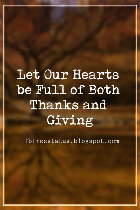 Inspirational Sayings For Thanksgiving Day, Let Our Hearts be Full of Both Thanks and Giving.