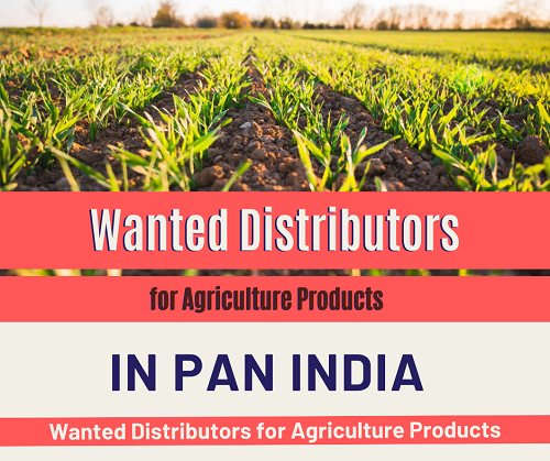 Wanted Distributors, Super Stockist for Agriculture Products in India