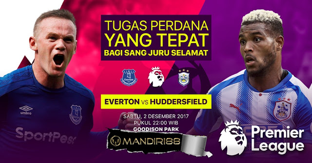 Tugas Perdana Tepat Bagi Sang Juru Selamat Terkini Prediksi Bola : Everton Vs Huddersfield Town , Sabtu 02 Desember 2017 Pukul 22.00 WIB @ MNCTV
