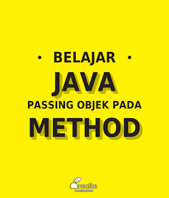 belajar_java_passing_objek_pada_method