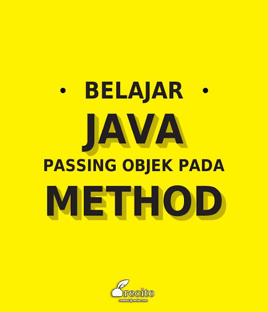 Belajar Java Passing Objek Pada Method