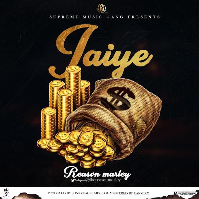 [Mp3] Reason Marley - Jaiye   @ibereasonmarley