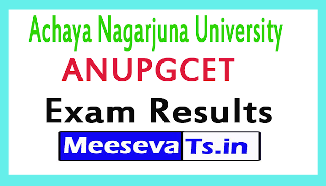 Achaya Nagarjuna University ANUPGCET Exam Results Download 2017