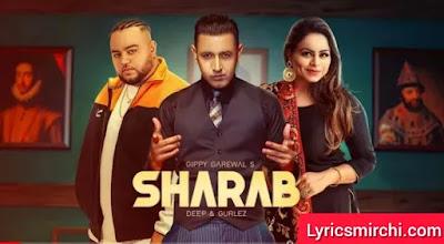 Sharaab शराब Song Lyrics | Gippy Grewal & Gurlez Akhtar | Latest Punjabi Song 2020