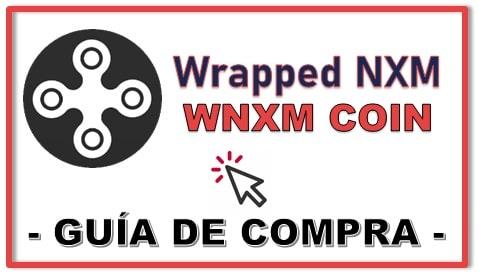 Comprar Criptomoneda Wrapped NXM (WNXM) Tutorial Actualziado