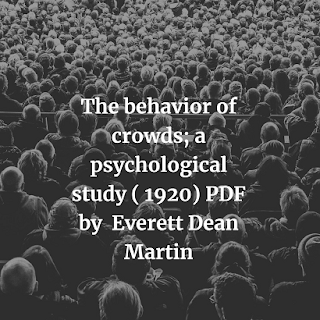 The behavior of crowds; a psychological study