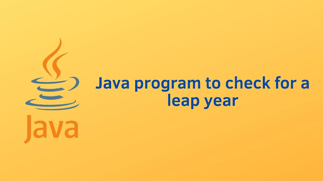 Java program to check for leap year