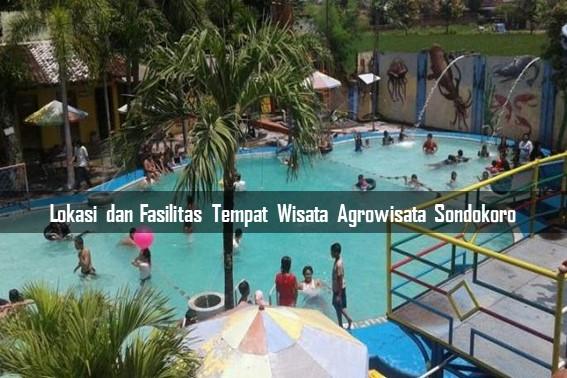 Lokasi dan Fasilitas Tempat Wisata Agrowisata Sondokoro