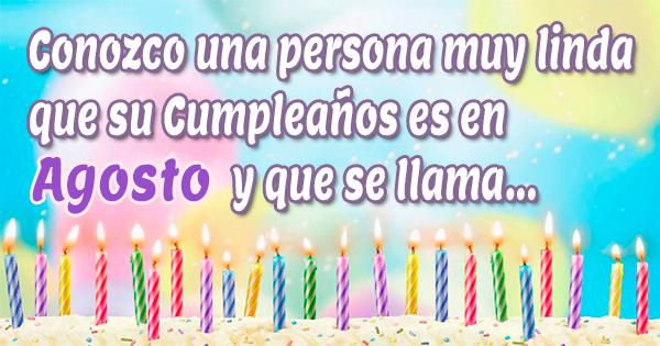 🥳 Feliz Cumpleaños a los nacidos en el mes de Agosto