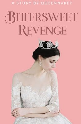 Novel Bittersweet Revenge Karya QueenNakey Full Episode