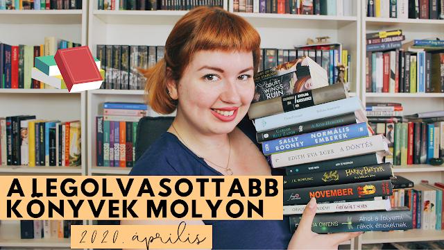 A LEGOLVASOTTABB KÖNYVEK MOLYON 📚 Első benyomások, újdonságok, könyvajánló (2020 április) youtube videó, magyar könyves csatorna, magyar booktube