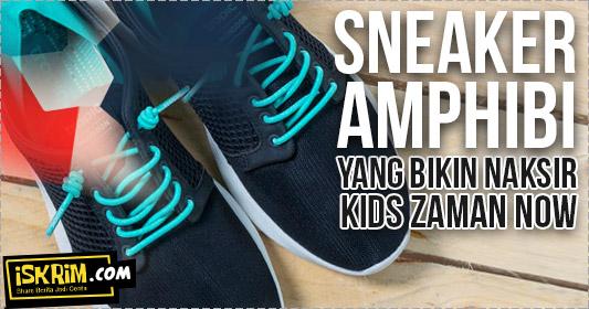 Sneaker Tropic, Sepatu Buat Di Darat Dan Anti Air