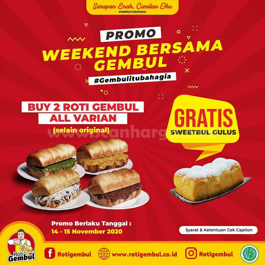 Promo Roti Gembul Weekend: Buy 2 Roti Gembul GRATIS Sweetbul Gulus*