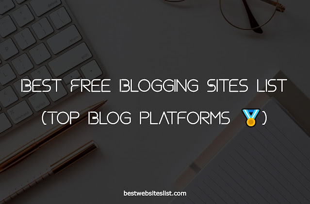 Free Blogging Sites List (Top Blogging Platforms 🏅)
