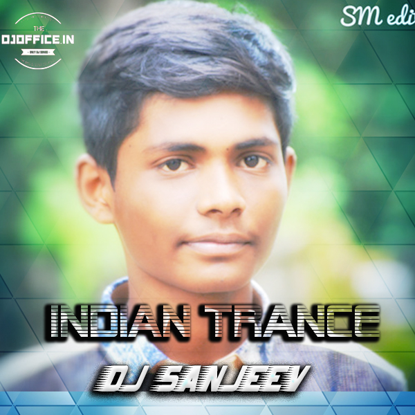 2019 St Dj Songs Dowode 4 33 Mb: INDIAN TRANCE REMIX BY DJ SANJEEV