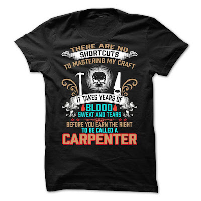 I have harded to become a carpenter, I have harded to become a carpenter T Shirt, is have hard to become a carpenter, i have harder to become a carpenter, is have hard to be a carpenter