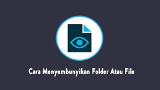 Cara menyembunyikan folder atau file di laptop menggunakan cmd