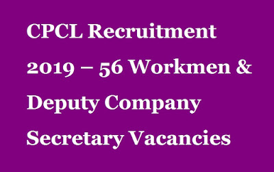 cpcl-recruitment-2019-56-workmen-deputy-Secretary-Vacancies