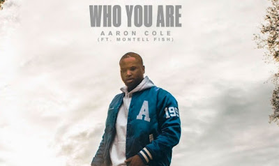 Who You Are Lyrics Aaron Cole & Montell Fish