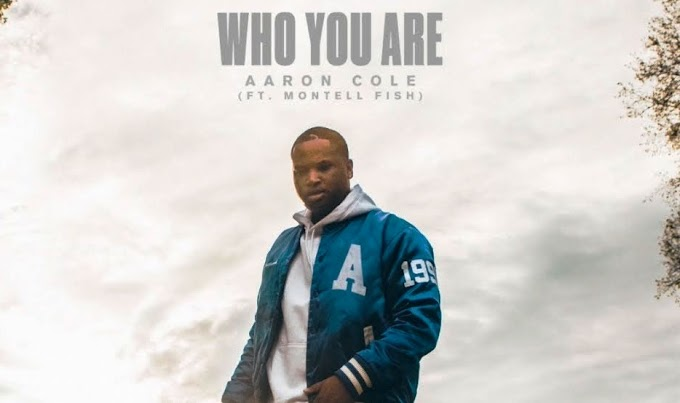 Who You Are Lyrics !! Aaron Cole !! Montell Fish !!