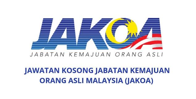 Jawatan Kosong Jabatan Kemajuan Orang Asli Malaysia 2021 (JAKOA)