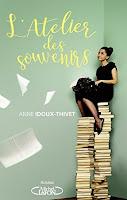 http://leden-des-reves.blogspot.fr/2018/02/latelier-des-souvenirs-anne-idoux-thivet.html