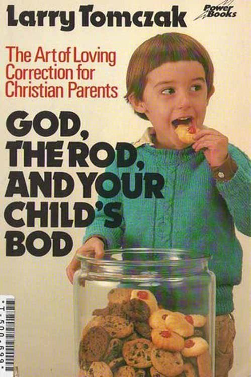 God, the Rod, and your Child's Bod book picture