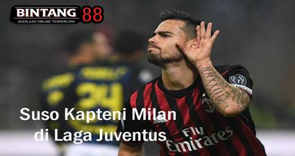 Suso Kapteni Milan di Laga Juventus