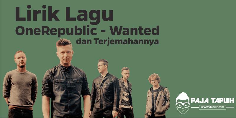 Lirik Lagu OneRepublic - Wanted dan Terjemahannya
