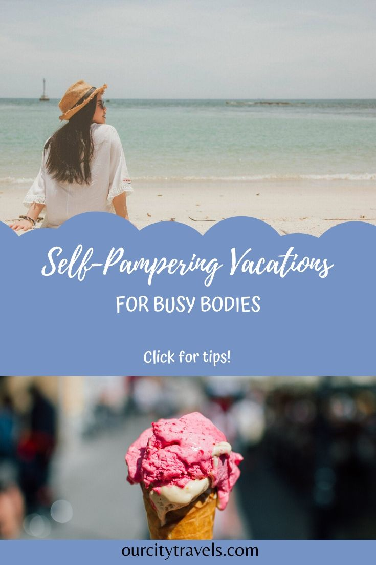Self-Pampering Vacations for Busy Bodies