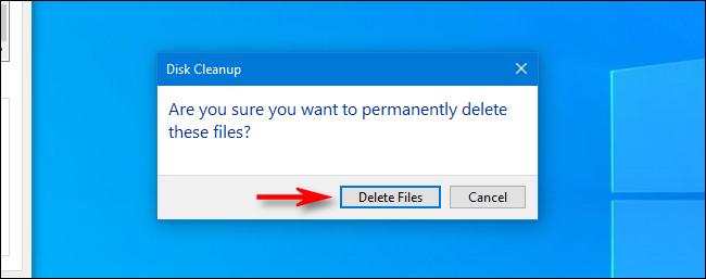 هل تريد بالتأكيد حذف مربع حوار هذه الملفات نهائيًا في Windows 10 Disk Cleanup