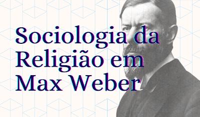 sociologia da religião max weber