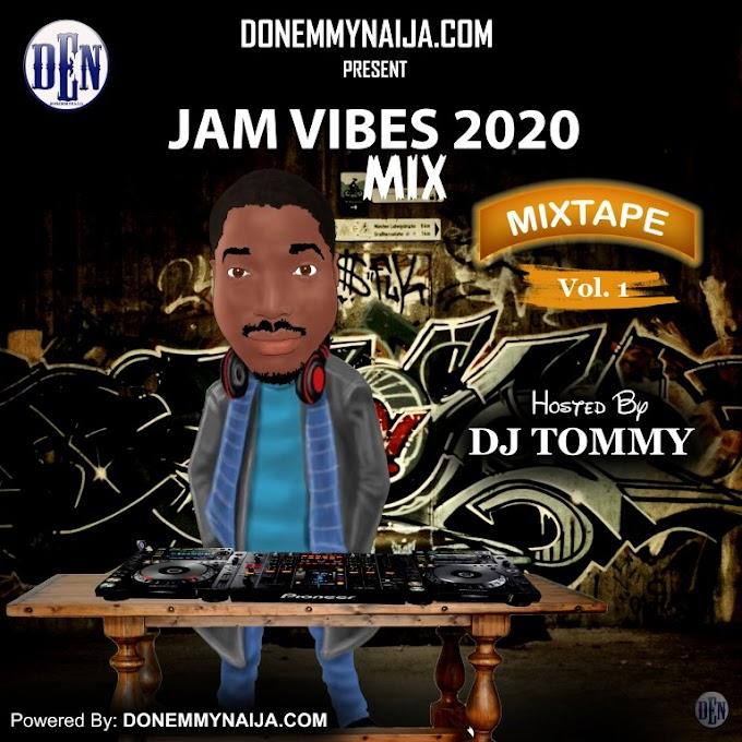 [Mixtape] DJ Tommy feat. Donemmynaija – Jam Vibe 2020 Mix