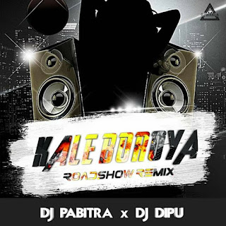 KALE BOROYA ( ODIA ROADSHOW MIX ) - DJ PABITRA X DJ DIPU