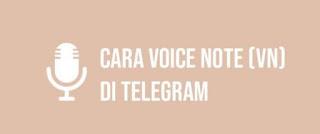 Cara VN di Telegram