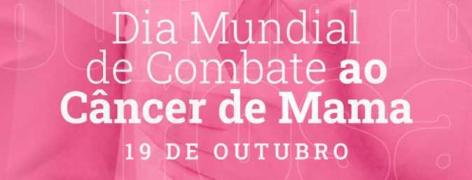 19/10 - DIA INTERNACIONAL DE COMBATE AO CÂNCER DE MAMA
