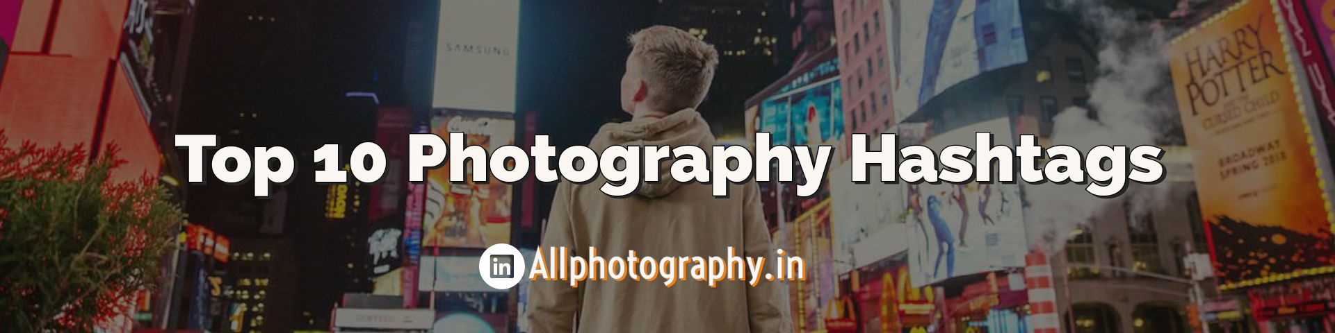 Top 10 Photography Hashtags