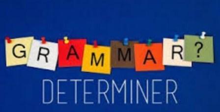 Belajar tentang DETERMINER dalam Bahasa Inggris
