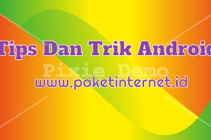 √  Trik tersembunyi yang jarang diketahui pengguna ponsel Android