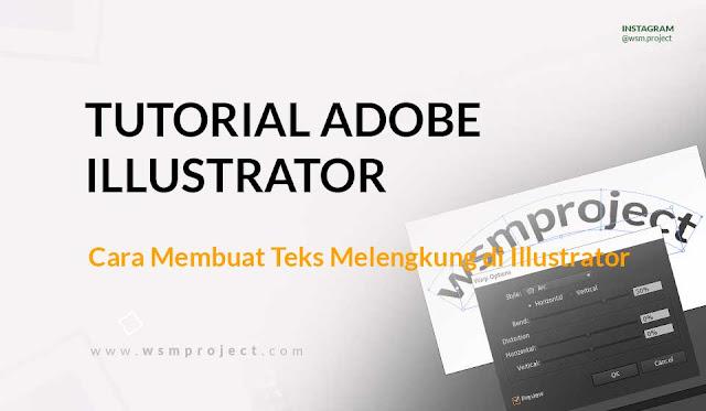Cara Membuat Teks Melengkung di Adobe Illustrator