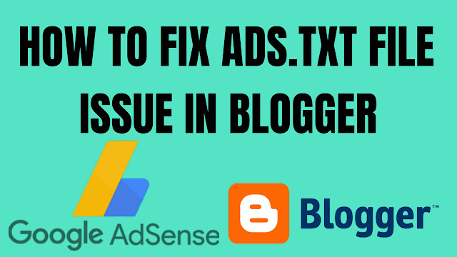 How to fix ads.Txt error in blogger new interface