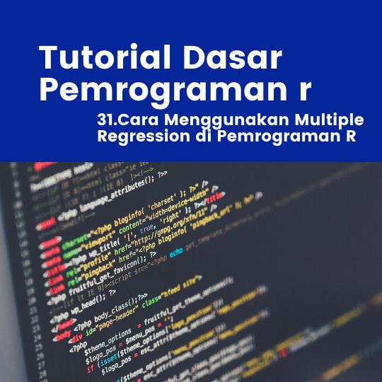 Cara Menggunakan Multiple Regression di Pemrograman R