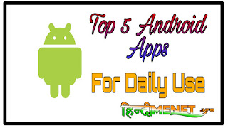 Top 5 Android Application For Android User